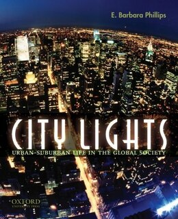 Book City Lights: Urban-Suburban Life in the Global Society by E. Barbara Phillips