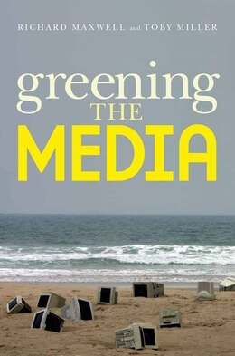 Book Greening the Media by Richard Maxwell