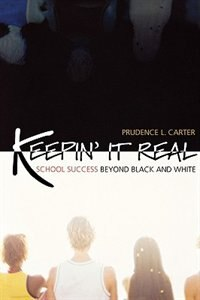 Keepin It Real: School Success beyond Black and White