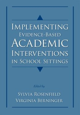 Book Implementing Evidence-Based Academic Interventions in School Settings by Sylvia Rosenfield