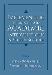 Implementing Evidence-Based Academic Interventions in School Settings