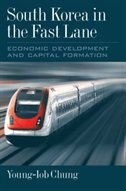 Book South Korea in the Fast Lane: Economic Development and Capital Formation by Young-iob Chung