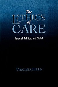 Book The Ethics of Care: Personal, Political, Global by Virginia Held