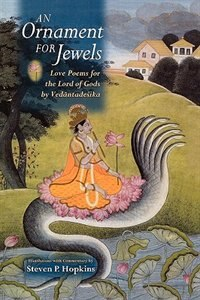 Book An Ornament For Jewels: Love Poems For The Lord Of Gods, By Venkatesa by Steven P. Hopkins