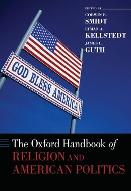Book The Oxford Handbook of Religion and American Politics by Corwin Smidt