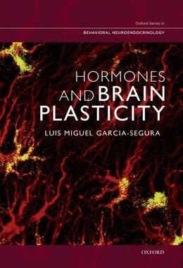 Book Hormones and Brain Plasticity by Luis Miguel Garcia-Segura