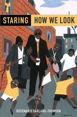 Book Staring: How We Look by Rosemarie Garland-Thomson
