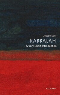 Kabbalah: A Very Short Introduction: A Very Short Introduction
