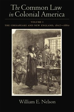 Book Th Common Law of Colonial America: Volume I: The Chesapeake and New England 1607-1660 by William E. Nelson