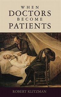 Book When Doctors Become Patients by Robert Klitzman