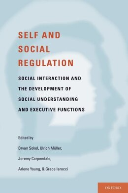 Book Self- and Social-Regulation: Exploring the Relations Between Social Interaction, Social… by Bryan W. Sokol