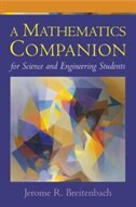 Book A Mathematics Companion For Science And Engineering Students by Jerome R. Breitenbach