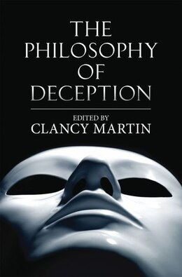 Book The Philosophy of Deception by Clancy Martin