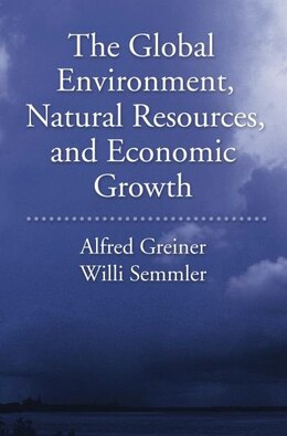 Book The Global Environment, Natural Resources, and Economic Growth by Alfred Greiner