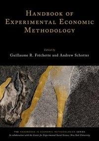 Book Handbook of Experimental Economic Methodology by Guillaume R. Frechette