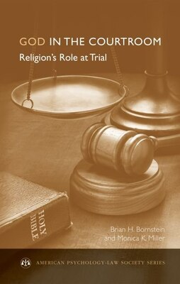 Book God in the Courtroom: Religions Role at Trial by Brian Bornstein