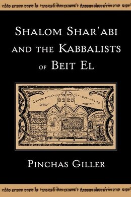 Book Shalom Sharabi and the Kabbalists of Beit El by Pinchas Giller