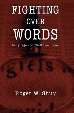 Book Fighting over Words: Language and Civil Law Cases by Roger W. Shuy