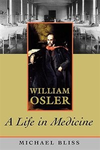 Book William Osler: A Life in Medicine by Michael Bliss