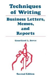 Book Techniques of Writing: Business Letters, Memos, and Reports by Courtland L. Bovee