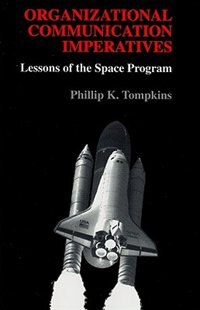 Book Organizational Communication Imperatives: Lessons of the Space Program by Phillip K. Tompkins