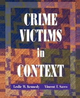 Book Crime Victims in Context by Leslie W. Kennedy