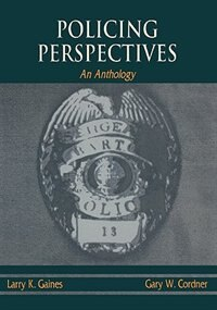 Book Policing Perspectives: An Anthology by Larry K. Gaines
