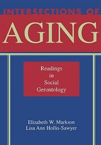 Book Intersections of Aging: Readings in Social Gerontology by Elizabeth W. Markson