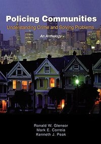 Book Policing Communities: Understanding Crime and Solving Problems: An Anthology by Ronald W. Glensor