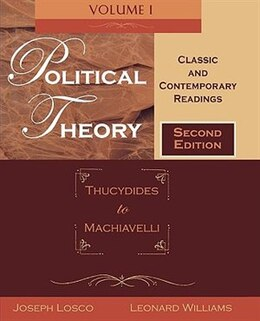 Book Political Theory: Classic and Contemporary Readings Volume I: Thucydides to Machiavelli by Joseph Losco