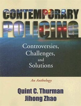 Book Contemporary Policing: Controversies, Challenges, and Solutions: An Anthology by Samuel Walker