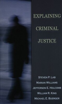 Book Explaining Criminal Justice by Steven P. Lab