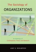 Book The Sociology of Organizations: An Anthology of Contemporary Theory and Research by Amy S. Wharton