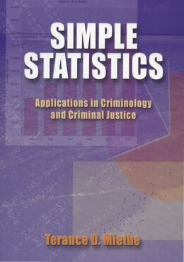 Book Simple Statistics: Applications in Criminology and Criminal Justice by Terance D. Miethe