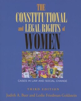 Book The Constitutional and Legal Rights of Women: Cases in Law and Social Change by Judith A. Baer