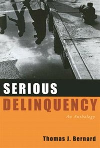 Book Serious Delinquency: An Anthology by Thomas J. Bernard