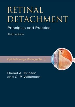 Book Retinal Detachment: Priniciples and Practice by Daniel A. Brinton