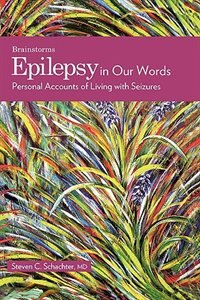 Book Epilepsy in Our Words: Personal Accounts of Living with Seizures by Steven C. Schachter