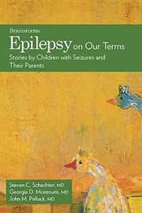 Book Epilepsy on Our Terms: Stories by Children with Seizures and Their Parents by Steven C. Schachter
