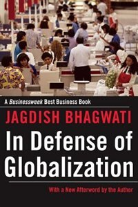Book In Defense of Globalization: With a New Afterword by Jagdish Bhagwati