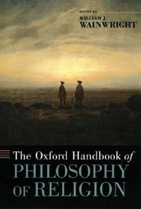 Book The Oxford Handbook of Philosophy of Religion by William Wainwright