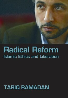 Book Radical Reform: Islamic Ethics and Liberation by Tariq Ramadan