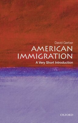 Book American Immigration: A Very Short Introduction by David A. Gerber