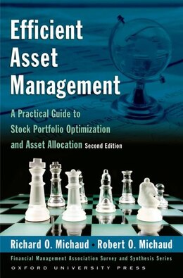 Book Efficient Asset Management: A Practical Guide to Stock Portfolio Optimization and Asset Allocation by Richard O. Michaud