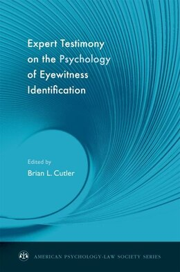 Book Expert Testimony on the Psychology of Eyewitness Identification by Brian L. Cutler