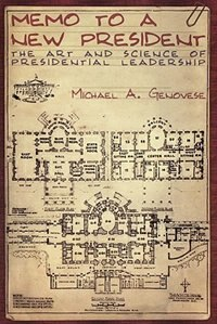 Book Memo to a New President: The Art and Science of Presidential Leadership by Michael A. Genovese
