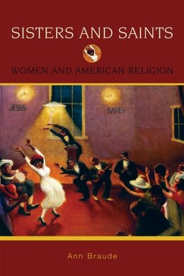 Book Sisters and Saints: Women and American Religion by Ann Braude