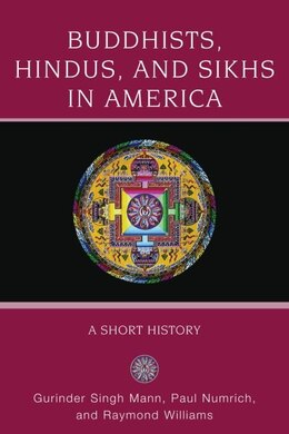 Book Buddhists, Hindus and Sikhs in America: A Short History by Gurinder Singh Mann