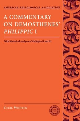 Book A Commentary on Demosthenes Philippic I: With Rhetorical Analyses of Philippics II and III by Cecil Wooten