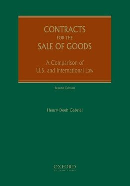 Book Contracts for the Sale of Goods: A Comparison of Domestic and International Law by Henry  Deeb Gabriel